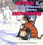 Attack of the Deranged Mutant Killer Monster Snow Goons: A Calvin and Hobbes Collection (Bill Watterson)
