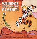 Weirdos from Another Planet: A Calvin and Hobbes Collection (Bill Watterson)