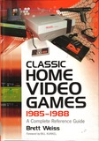 Classic Home Video Games, 1985-1988: A Complete Reference Guide (Brett Weiss)