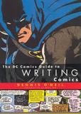 DC Comics Guide to Writing Comics, The (Dennis O'Neil)