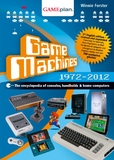 Game Machines 1972 - 2012: The Encyclopedia of consoles, handhelds, and home computers. (GAMEplan)