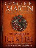 World of Ice & Fire: The Untold History of Westeros and the Game of Thrones, The (George R. R. Martin)