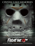 Crystal Lake Memories: The Complete History of Friday the 13th (Peter M. Bracke)