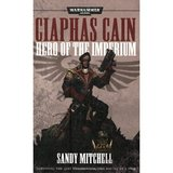 Warhammer 40,000: Ciaphas Cain: Hero of the Imperium (Sandy Mitchell)