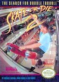 Skate or Die 2 (Nintendo Entertainment System)