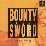 Bounty Sword First (PlayStation)