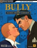 Bully -- Scholarship Edition BradyGames Signature Series Guide (guide)