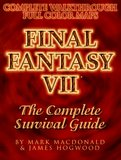 Final Fantasy VII -- The Complete Survival Guide (guide)