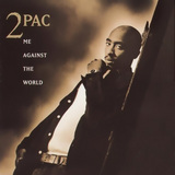 Me Against The World (2 Pac)