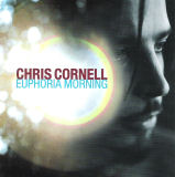 Euphoria Morning (Chris Cornell)