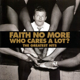 Who Cares a Lot: Greatest Hits (Faith No More)