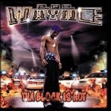 Tha Block Is Hot (Lil Wayne)