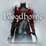 Bloodborne: Original Soundtrack (Various Artists)
