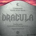 Dracula - Castlevania: Circle of the Moon & Concerto of Midnight Sun Original Soundtrack (Various)