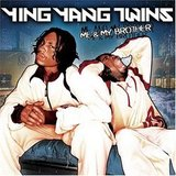 Me & My Brother (Ying Yang Twins)