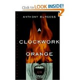Clockwork Orange, A (Anthony Burgess)