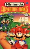 Nintendo Adventure Books: Double Trouble (Clyde Bosco)