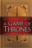 Game of Thrones: The Illustrated Edition: A Song of Ice and Fire: Book One, A (George R. R. Martin)