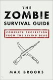 Zombie Survival Guide, The (Max Brooks)