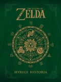 Legend of Zelda: Hyrule Historia, The (Shigeru Miyamoto)