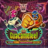 Guacamelee! -- Super Turbo Championship Edition (PlayStation 4)