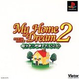 My Home Dream 2: Niwatsuki Ikkodate De, Ikou (PlayStation)