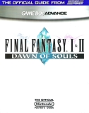 Final Fantasy I & II: Dawn of Souls -- Strategy Guide (guide)