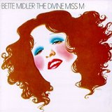 Divine Miss M, The (Bette Midler)