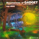 Resonances of Gadget (Koji Ueno)