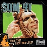 Does This Look Infected? (Sum 41)